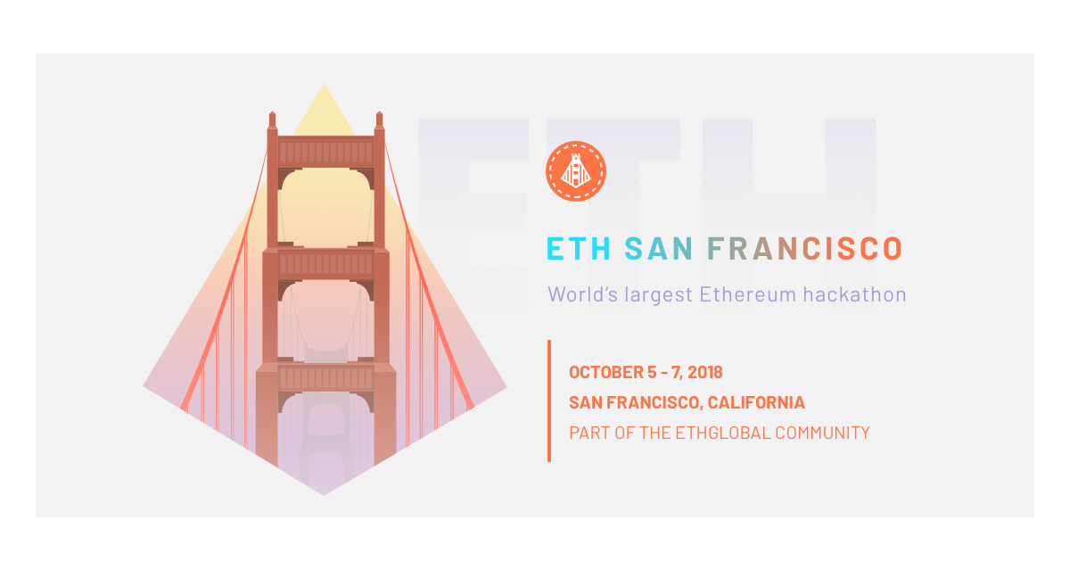 Why You Shouldn't Miss Ethereum's Biggest Hackathon – ETHSanFrancisco